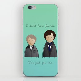 Sherlock - I don't have friends. iPhone Skin