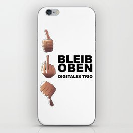 Bleib Oben - Digitales Trio iPhone Skin
