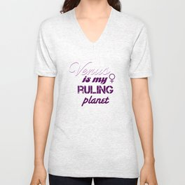 Venus is my Ruling Planet Unisex V-Neck