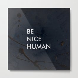 Be Nice Human - On Spooky Black Background Metal Print
