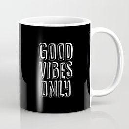 Good Vibes Only black-white typography poster black and white design bedroom wall home decor canvas Coffee Mug