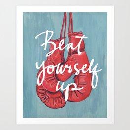 Beat Yourself Up - Motivational Illustration Art Print