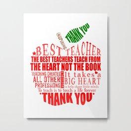 Teacher Appreciation apple for you Best teacher teaches from heart not book Metal Print