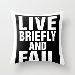 Geek Humor Gift Live Briefly and Fail Science Fiction Humor Throw Pillow