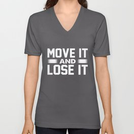 Physical Fitness Gifts Move it and Lose It Gym Rat Gift Unisex V-Neck