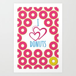 I love donuts poster Art Print