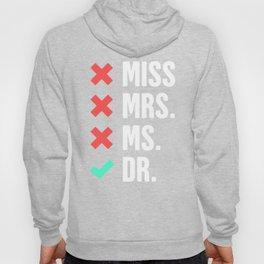 Funny PhD Doctor Design Hoody