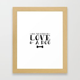 All You Need Is Love & A Dog Framed Art Print