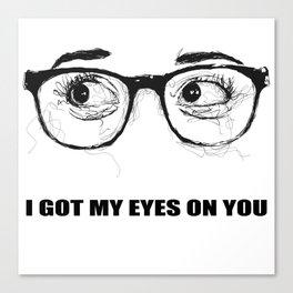 I Got My Eyes On You - Scribble Artwork Canvas Print