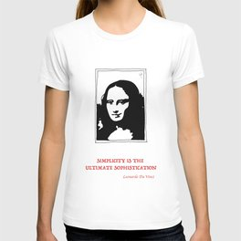 SIMPLICITY IS THE  ULTIMATE SOPHISTICATION..Leonardo Da Vinci.. T-shirt