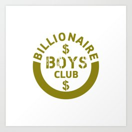 billionaire boys club #society6 #decor #buyart #artprint Art Print