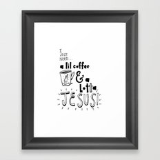 A Lil Coffee & a Lotta Jesus Framed Art Print