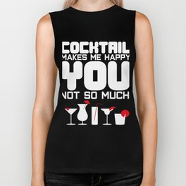 cocktail makes me happy Shots Party Alcohol trust me Bartender Beer Waiter Liquor Bistro Glass Tequi Biker Tank