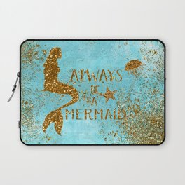ALWAYS BE A MERMAID-Gold Faux Glitter Mermaid Saying Laptop Sleeve