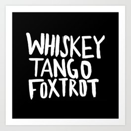 Whiskey Tango Foxtrot x WTF Art Print