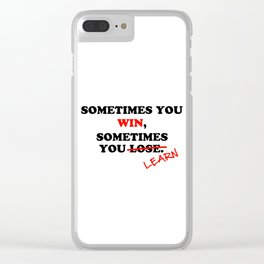 Sometimes You Win...Typography Motivational Phrase Clear iPhone Case