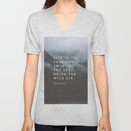 Live in the sunshine. Swim in the sea. Drink the wild air. Unisex V-Neck