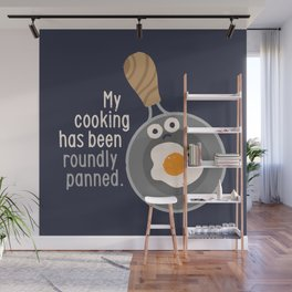 It's Not For Lack of Frying Wall Mural