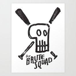 Brute Squad Art Print