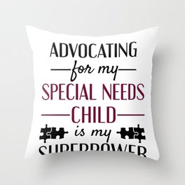 Special Needs Parent Advocating for My Special Needs Child Throw Pillow