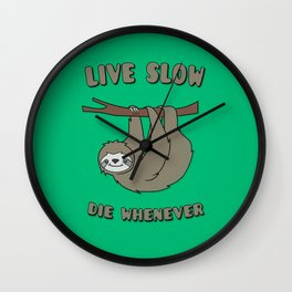 Funny & Cute Sloth 'Live Slow Die Whenever' Cool Statement / Lazy Motto / Slogan Wall Clock