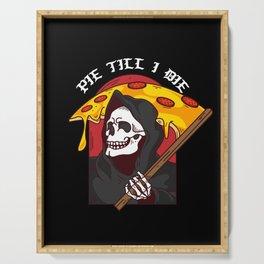 Mens Pie Till I Die Shirt Funny Pizza T-Shirt I Grim Reaper Pizza Pie Till I Die Shirt Serving Tray