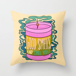 Good Smells and Chill Vibes Throw Pillow