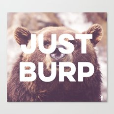 Just Burp Canvas Print