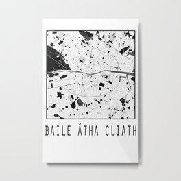 Baile Átha Cliath, Éire, city map, Black on White design Metal Print
