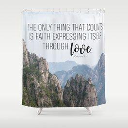 Galatians 5:6 Shower Curtain