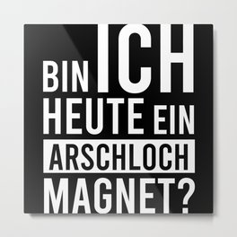 Asshole Magnet Metal Print