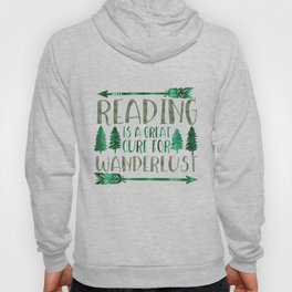 Reading is a Great Cure for Wanderlust (Green) Hoody