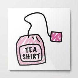 Tea Shirt Metal Print