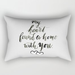 My Heart Found a Home With You Rectangular Pillow