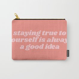 staying true Carry-All Pouch