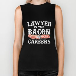 Lawyer Is The Bacon Of Careers Biker Tank