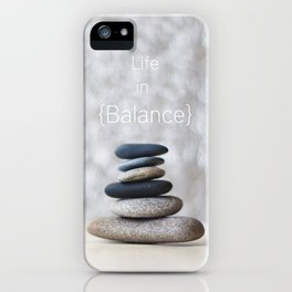Life in Balance iPhone Case