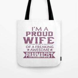 I'M A PROUD PHARMACIST'S WIFE Tote Bag