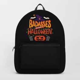 Badasses Are Born On Halloween - Birthday Backpack