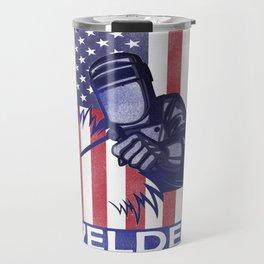 Funny Welder graphic Best Welding print Proud Welders Gift Travel Mug