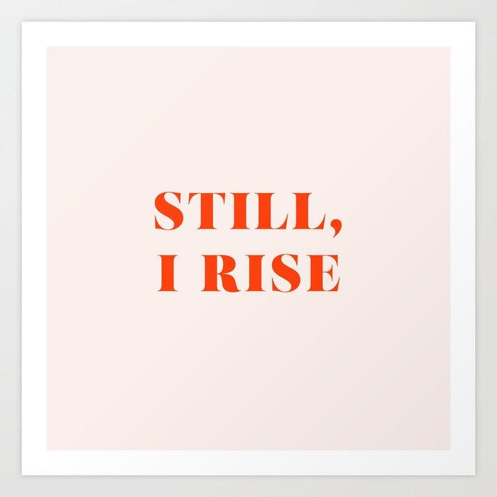 Still, I Rise Kunstdrucke