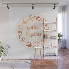 Gather Together Wall Mural