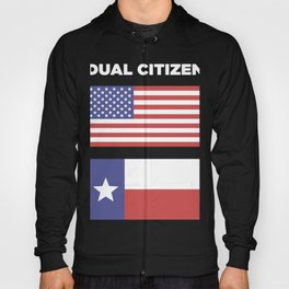 Dual Citizen Of The United States & Texas Hoody