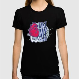 Take my heart T-shirt