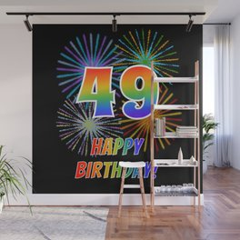 "49th Birthday ""49"" & ""HAPPY BIRTHDAY!"" w/ Rainbow Spectrum Colors + Fun Fireworks Inspired Pattern Wall Mural"