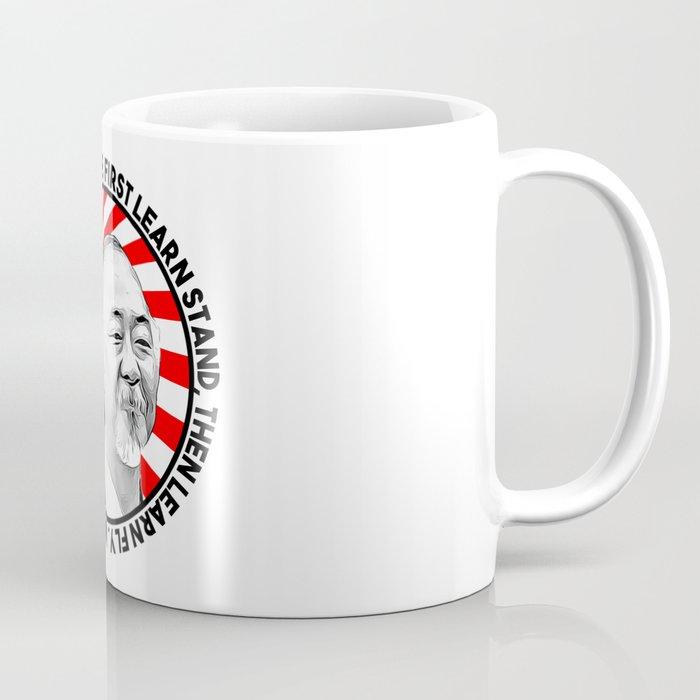 "Mr Miyagi said: ""First learn stand, then learn fly. Nature rule Daniel son, not mine"" Coffee Mug"