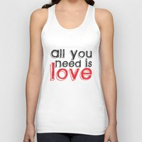 all you need is love Tank Tops featuring All you need is love by Arevik Martirosyan