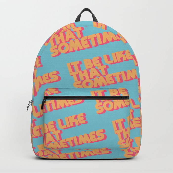 """It be like that sometimes"" Retro Blue Backpack"