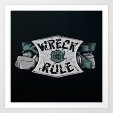 Wreck n Rule Art Print
