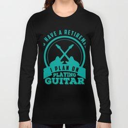 Funny Guitar Retirement Shirts - Retirement gifts Long Sleeve T-shirt